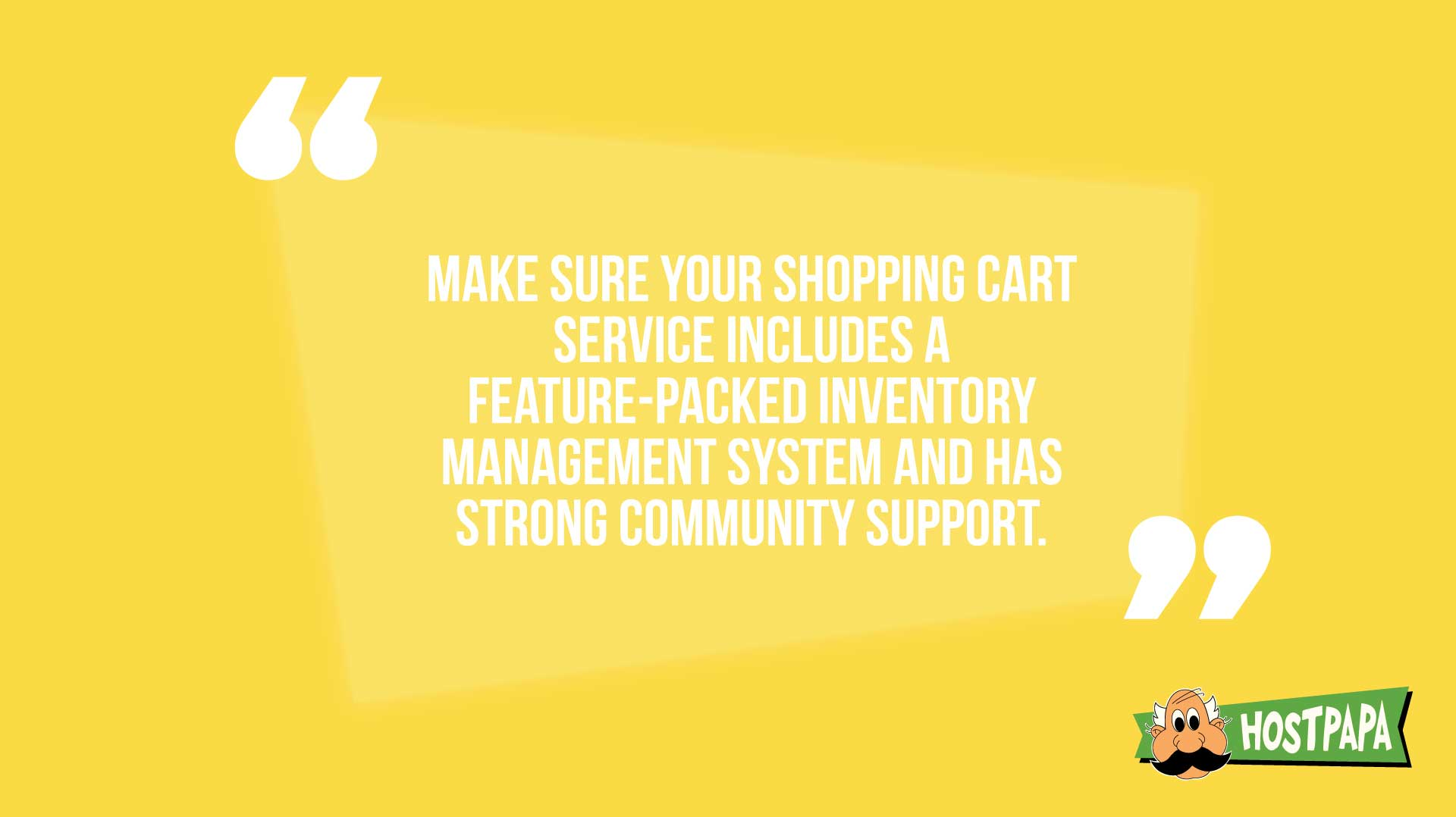 Make sure your shopping cart service includes a featured-packed inventory