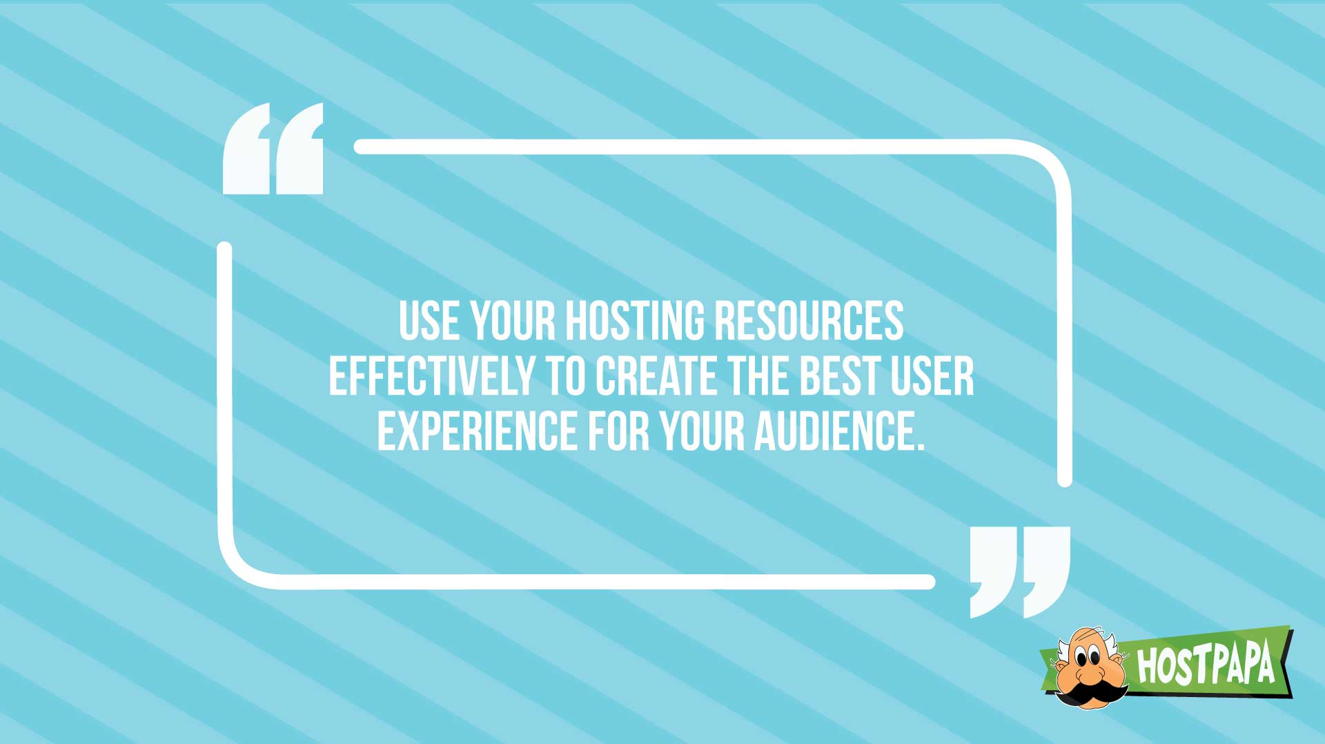 Use your hosting resources effectively to create the best user experience for your audience