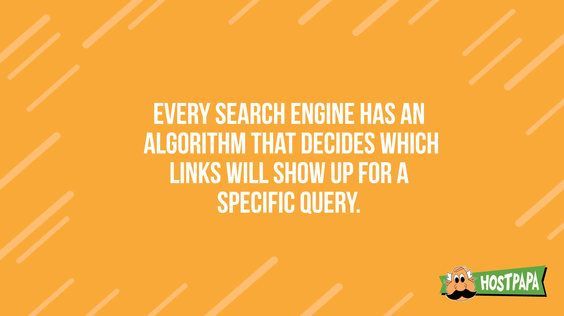 Every search engine has an algorithm that decides which links will show up for a specific query.
