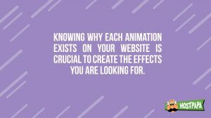 Know the purpose of certain animations on your website